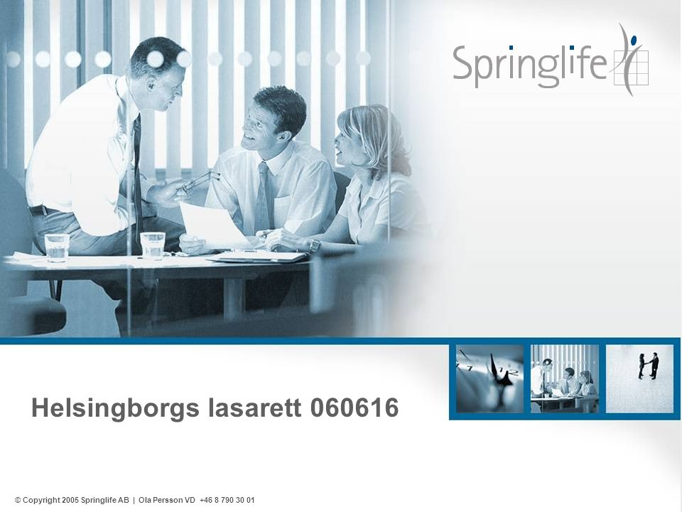 Helsingborgs lasarett 060616 © Copyright 2005 Springlife AB | Ola Persson VD +46 8 790 30 01