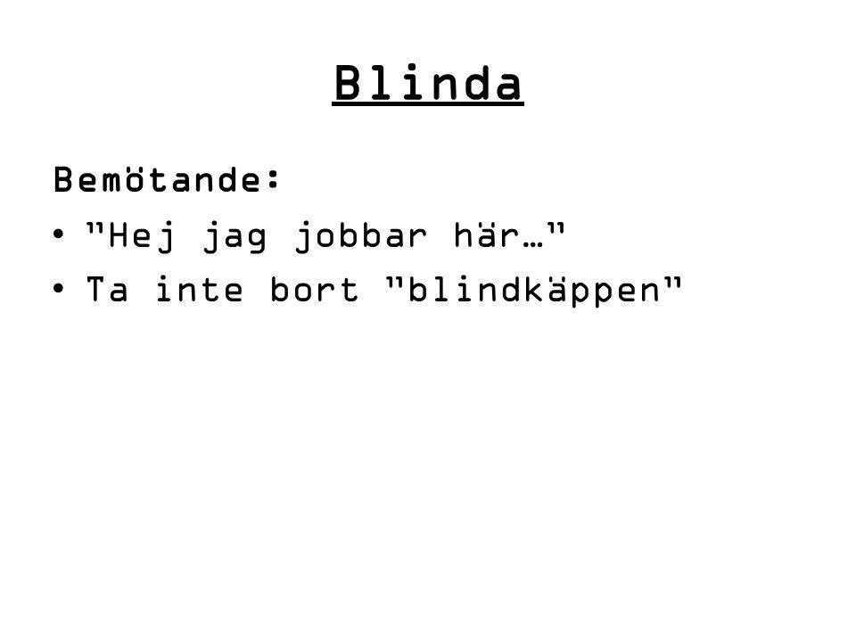 """Blinda Bemötande: """"Hej jag jobbar här…"""" Ta inte bort """"blindkäppen"""""""