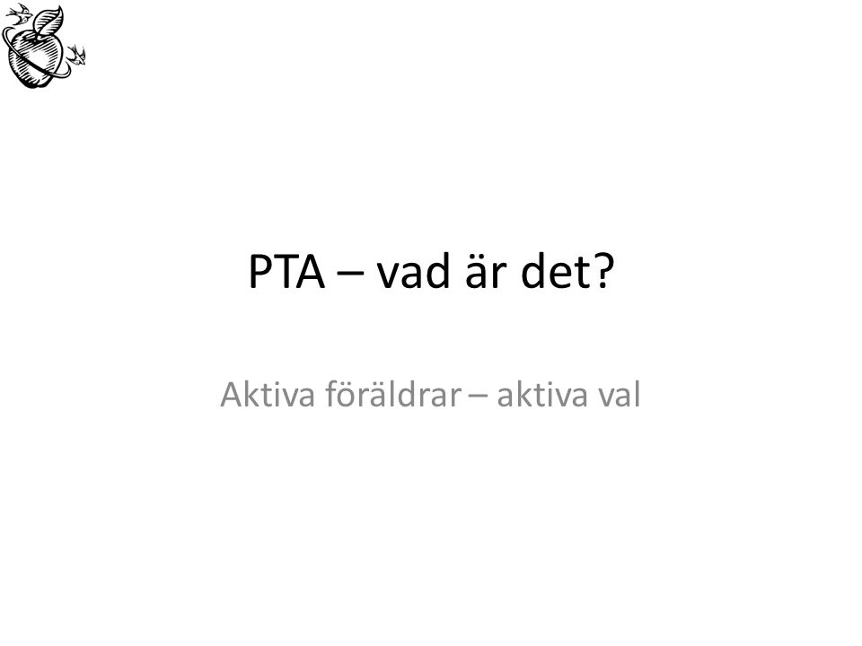 PTA – vad är det? Aktiva föräldrar – aktiva val