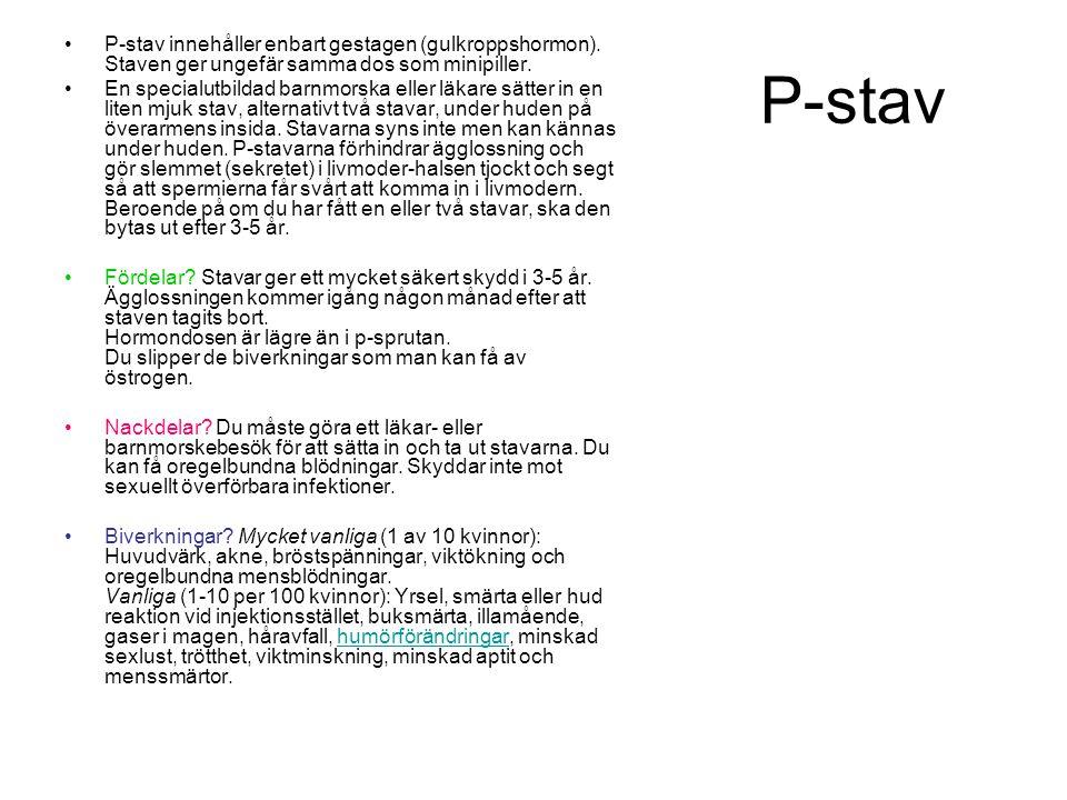 P-stav P-stav innehåller enbart gestagen (gulkroppshormon).