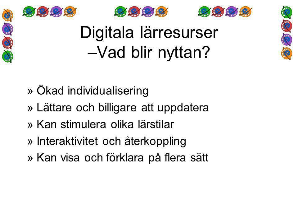 Digitala lärresurser –Vad blir nyttan.