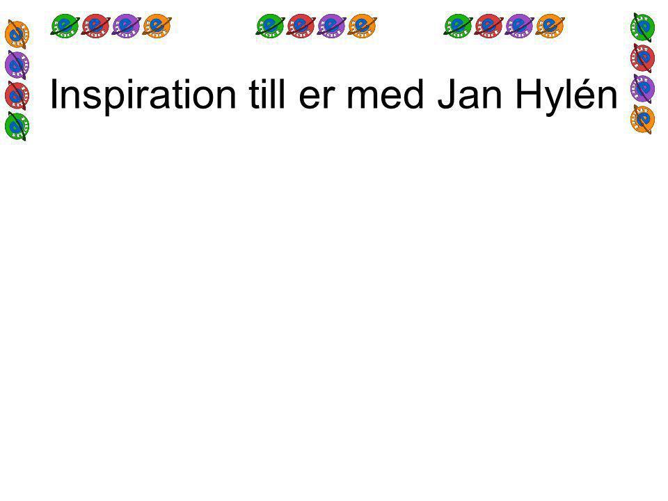 Inspiration till er med Jan Hylén