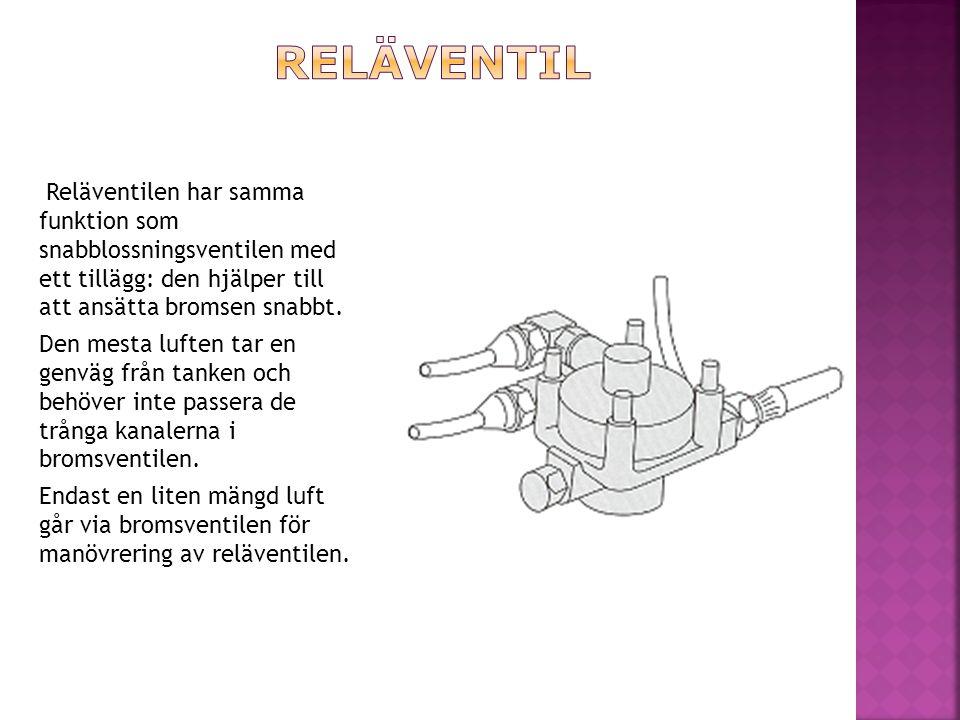 Reläventilen har samma funktion som snabblossningsventilen med ett tillägg: den hjälper till att ansätta bromsen snabbt. Den mesta luften tar en genvä