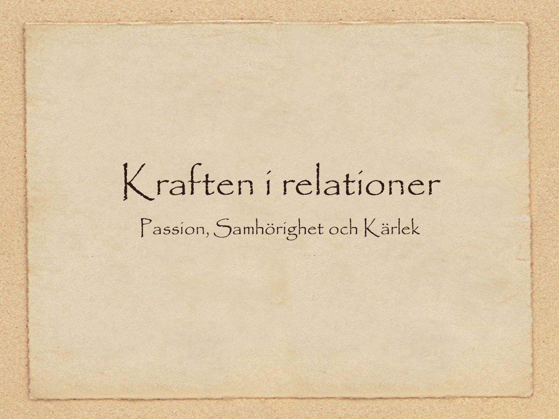 Kraften i relationer Passion, Samhörighet och Kärlek