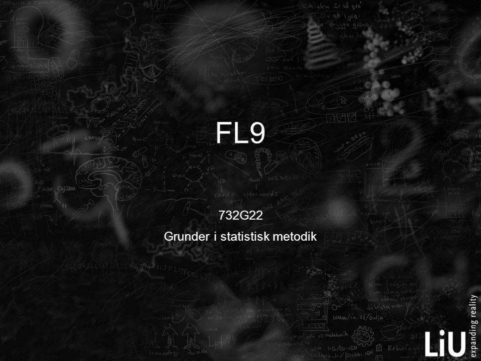 732G22 Grunder i statistisk metodik FL9
