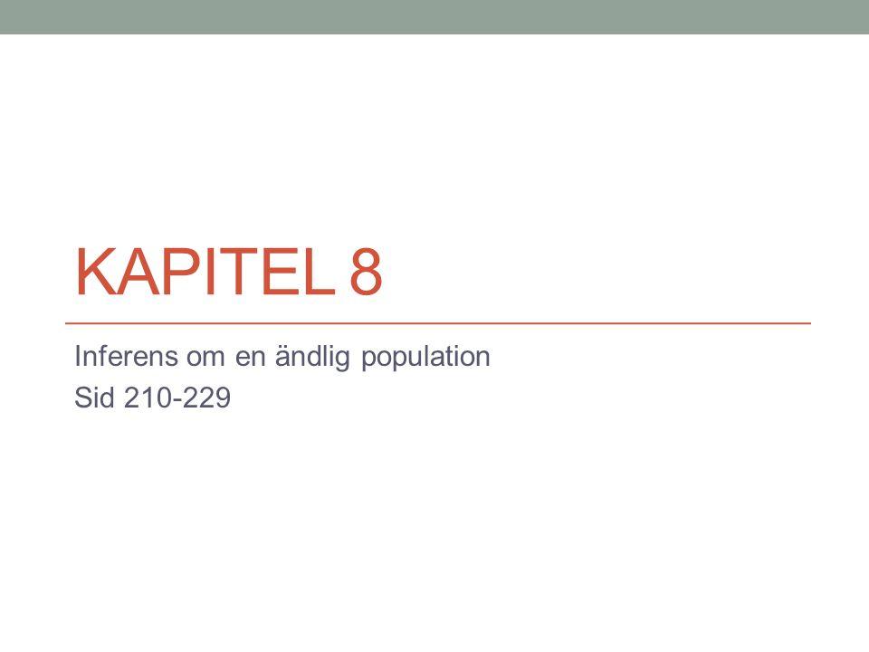KAPITEL 8 Inferens om en ändlig population Sid 210-229