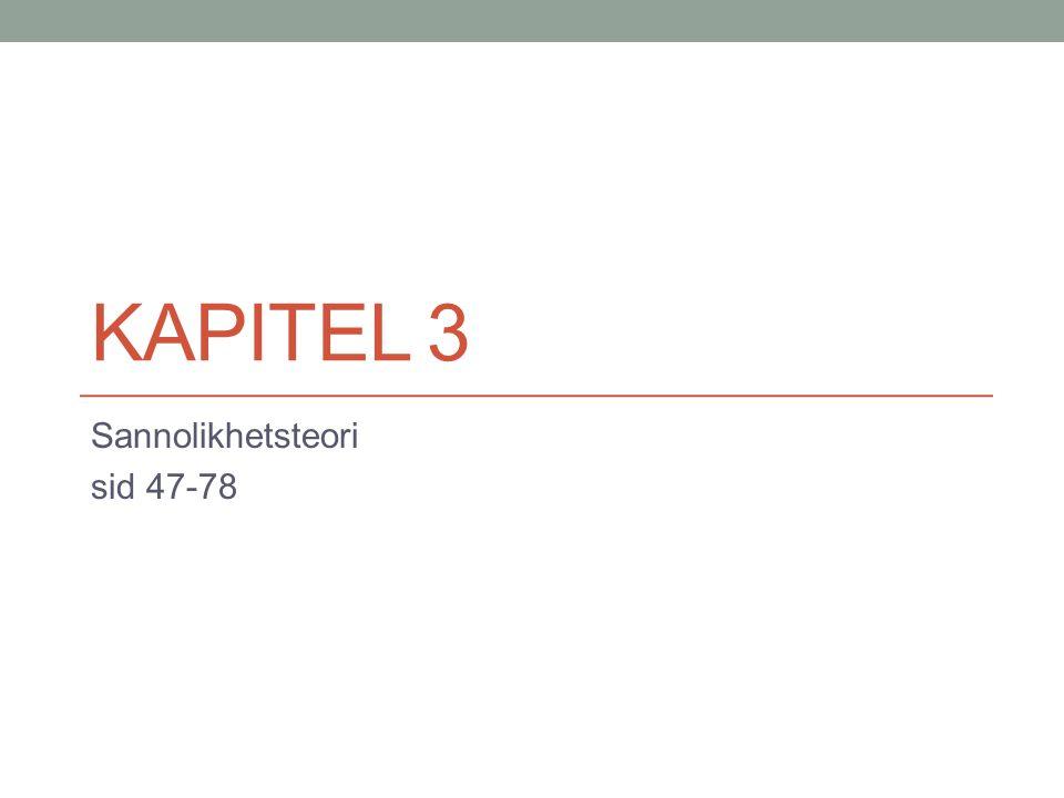 KAPITEL 3 Sannolikhetsteori sid 47-78