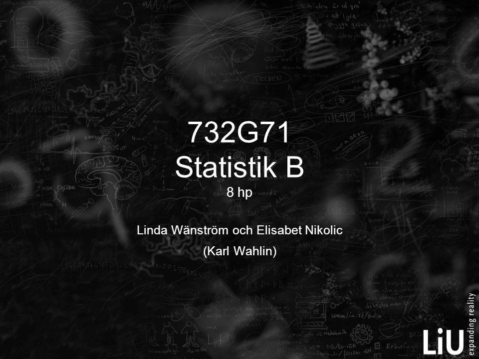 Mål och innehåll http://www.ida.liu.se/~732G71/ind Mål:  Tillägna sig metodik för att analysera samt tolka statistiska modeller för samband mellan variabler och statistiska modeller för tidsseriedata.