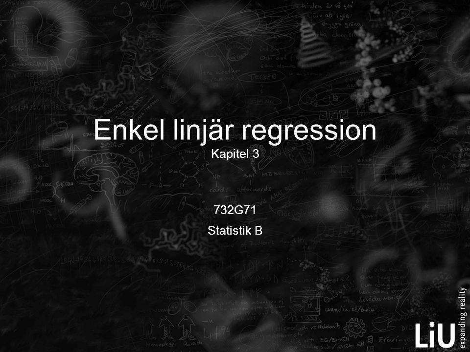 732G71 Statistik B Enkel linjär regression Kapitel 3