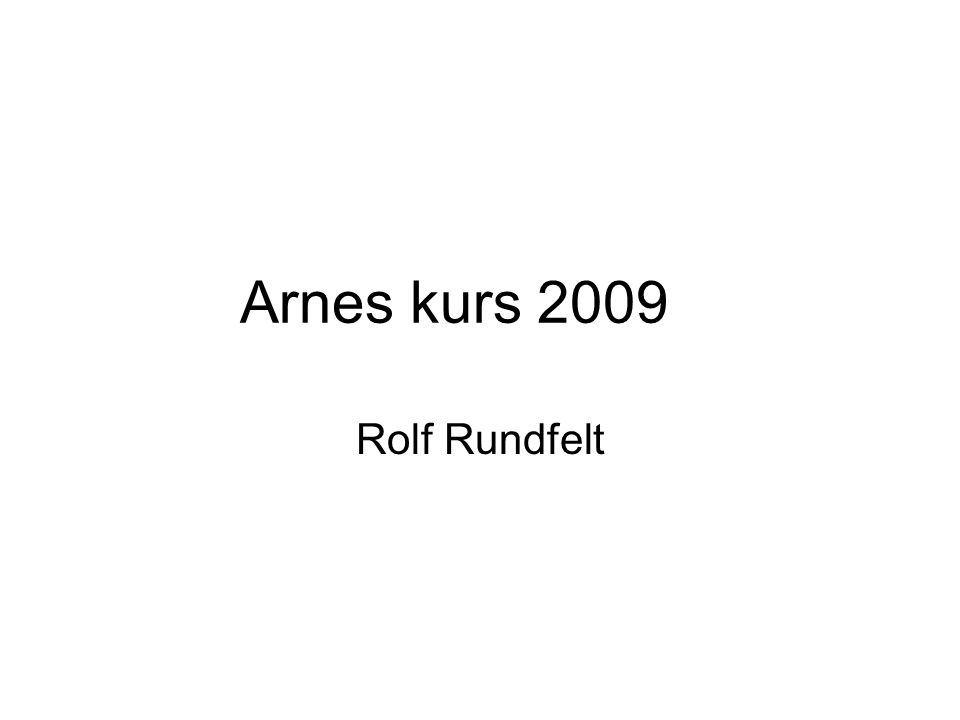 Arnes kurs 2009 Rolf Rundfelt