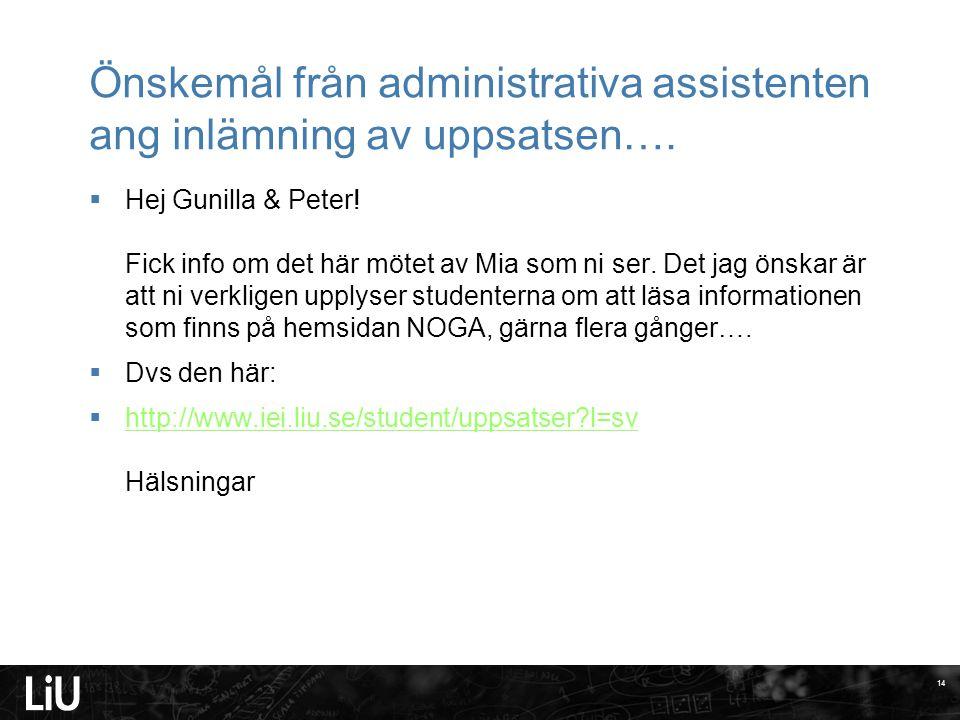Önskemål från administrativa assistenten ang inlämning av uppsatsen….