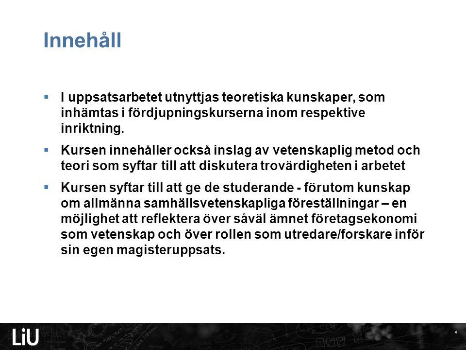 Presentationer 'Förslag till ämnen för examensuppsats VT 2012' Info meddelas via hemsidan http://www.iei.liu.se/fek/722A35-examensarbete-30-hp?l=sv 15