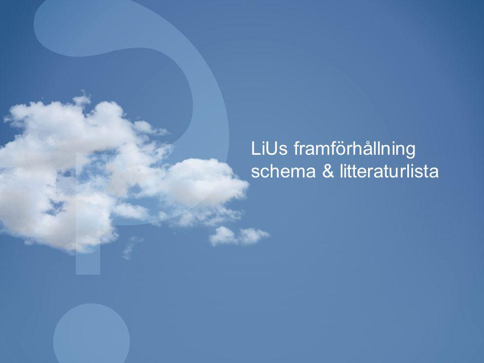 LiUs framförhållning schema & litteraturlista