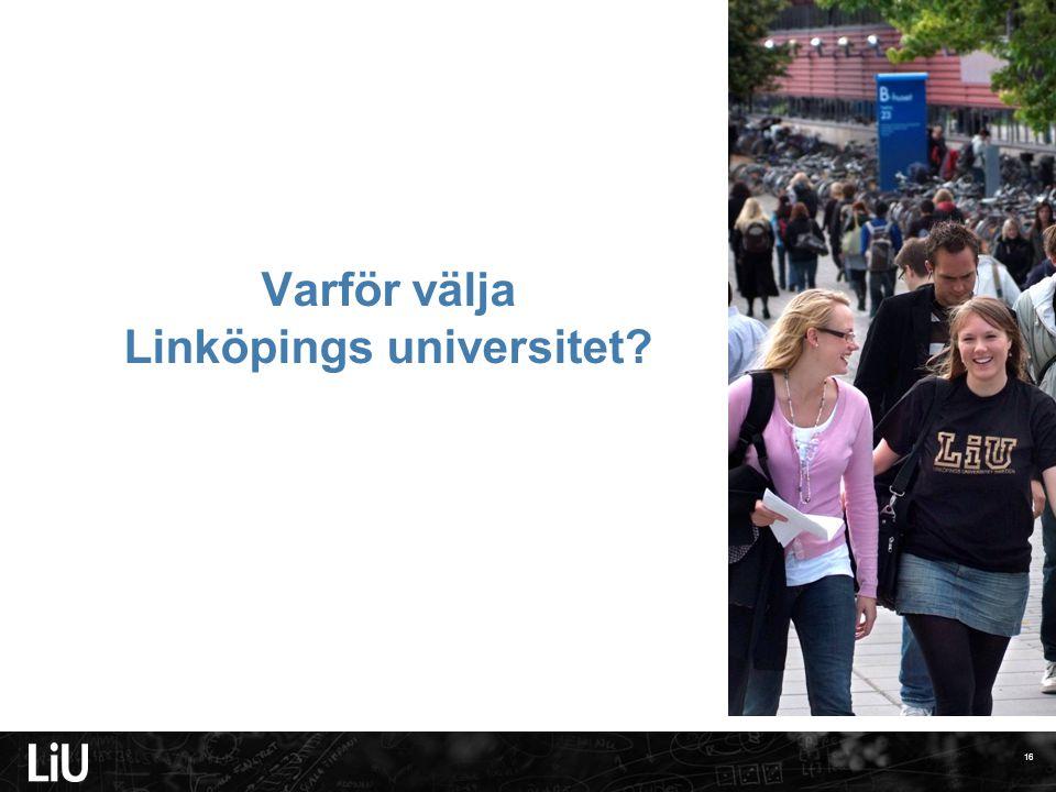 16 Varför välja Linköpings universitet?