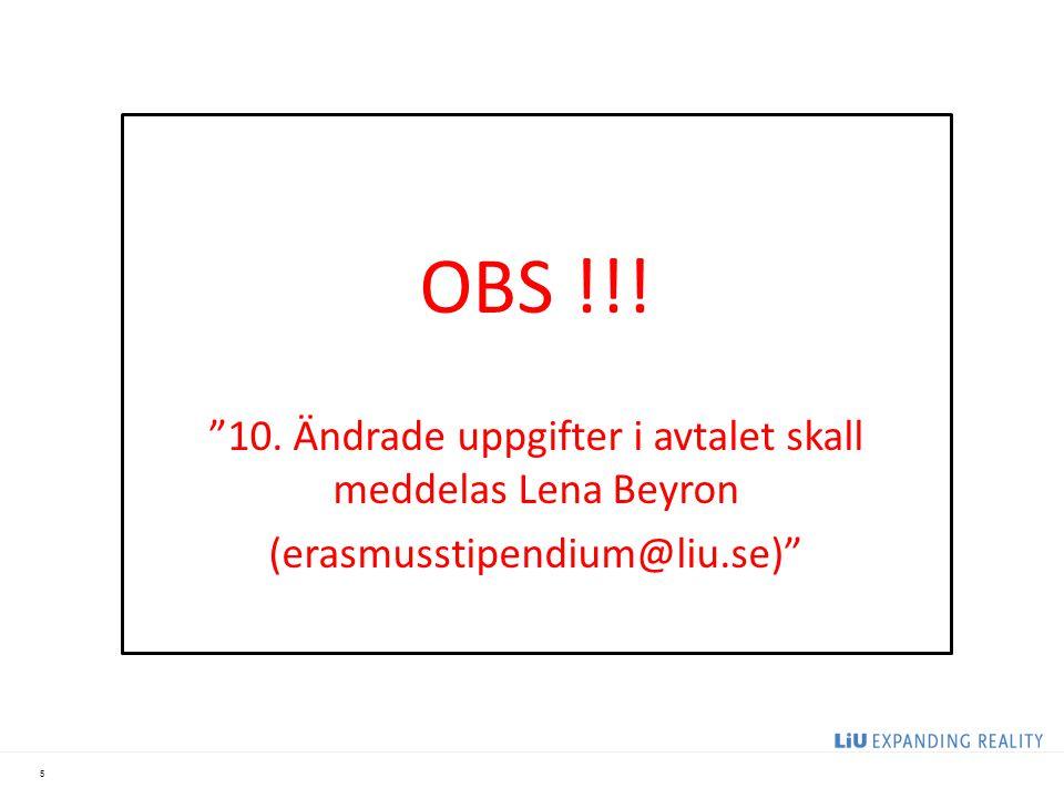 """5 OBS !!! """"10. Ändrade uppgifter i avtalet skall meddelas Lena Beyron (erasmusstipendium@liu.se)"""""""