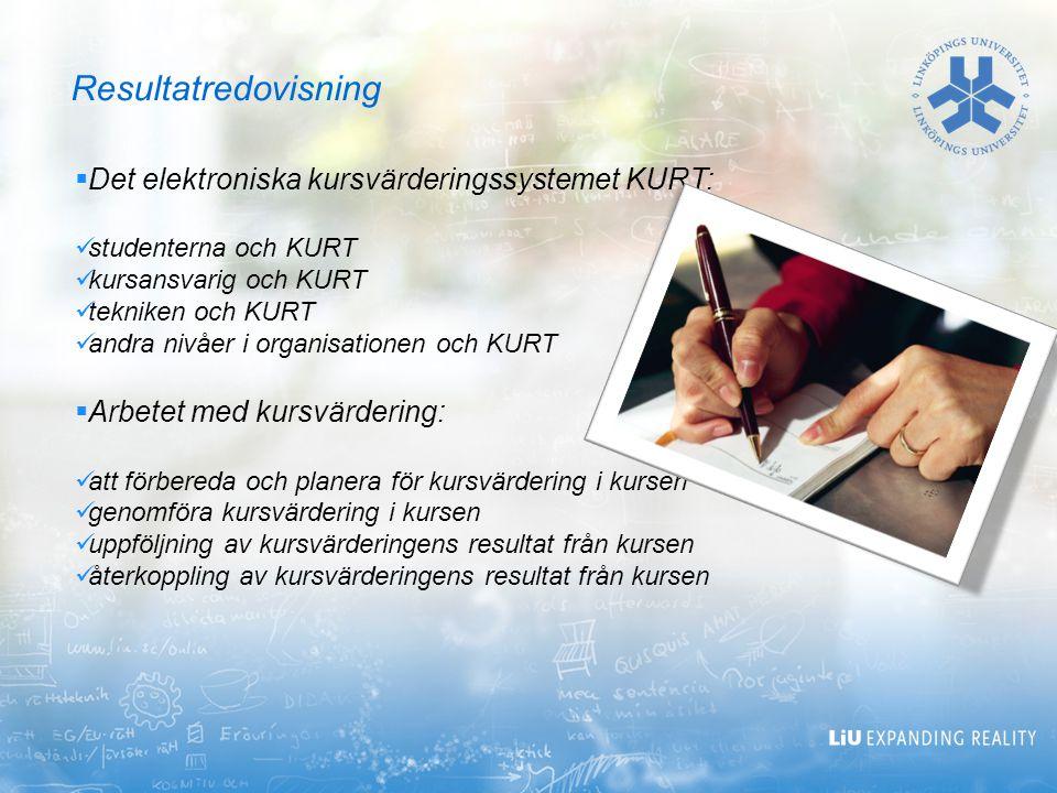  Det elektroniska kursvärderingssystemet KURT: studenterna och KURT kursansvarig och KURT tekniken och KURT andra nivåer i organisationen och KURT 