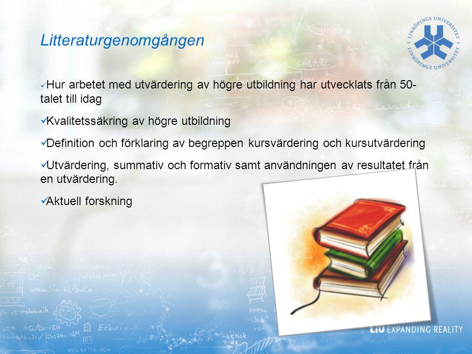 Litteraturgenomgången Hur arbetet med utvärdering av högre utbildning har utvecklats från 50- talet till idag Kvalitetssäkring av högre utbildning Def