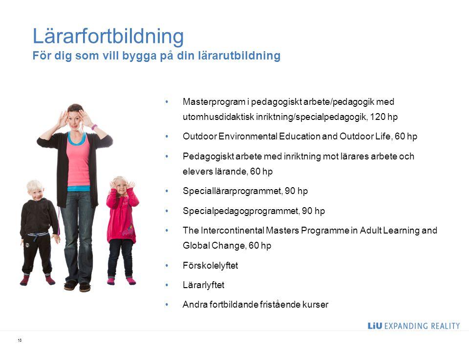 Lärarfortbildning För dig som vill bygga på din lärarutbildning Masterprogram i pedagogiskt arbete/pedagogik med utomhusdidaktisk inriktning/specialpe