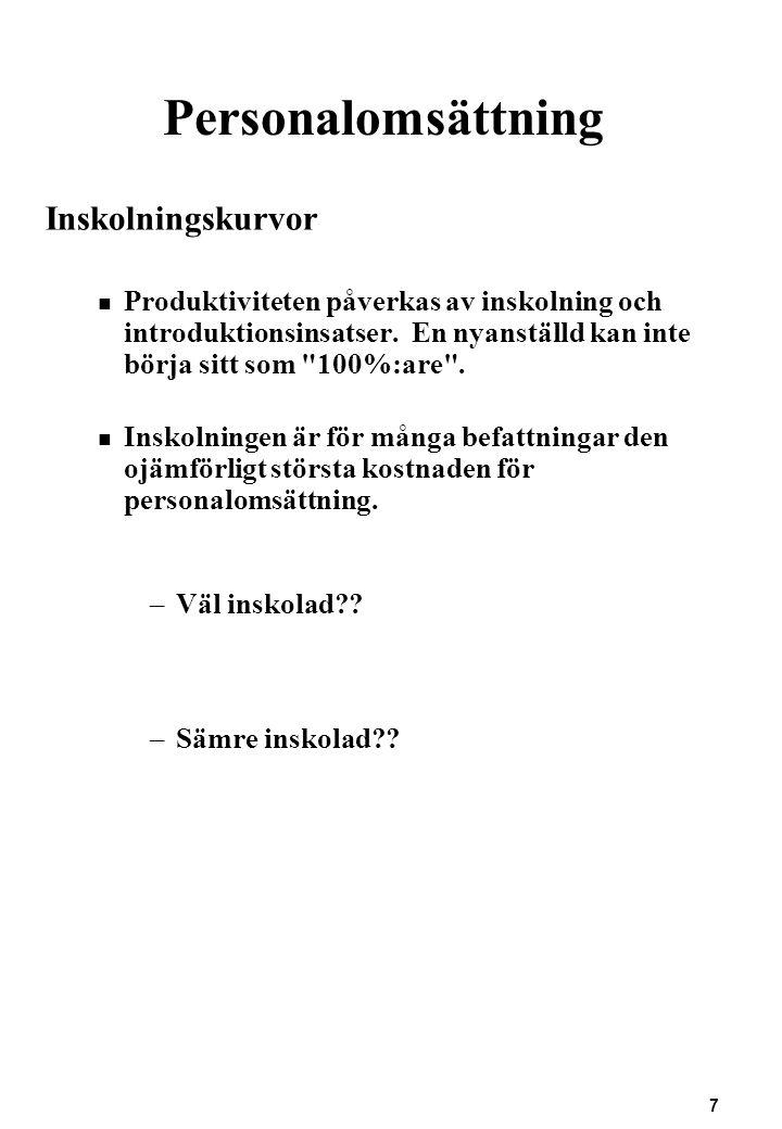 8 Personalomsättning Tid Exempel: Anta att Niklas som är nyutexaminerad civilekonom skall börja på skattekontoret som skatteutredare.