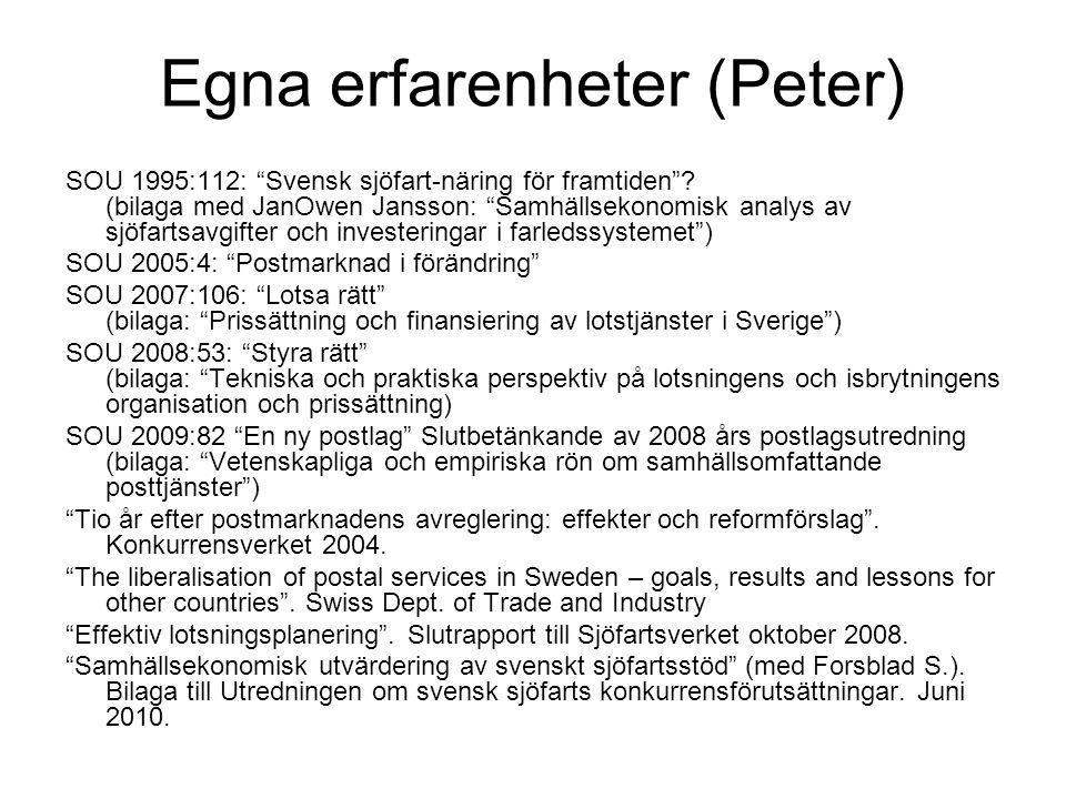"""Egna erfarenheter (Peter) SOU 1995:112: """"Svensk sjöfart-näring för framtiden""""? (bilaga med JanOwen Jansson: """"Samhällsekonomisk analys av sjöfartsavgif"""