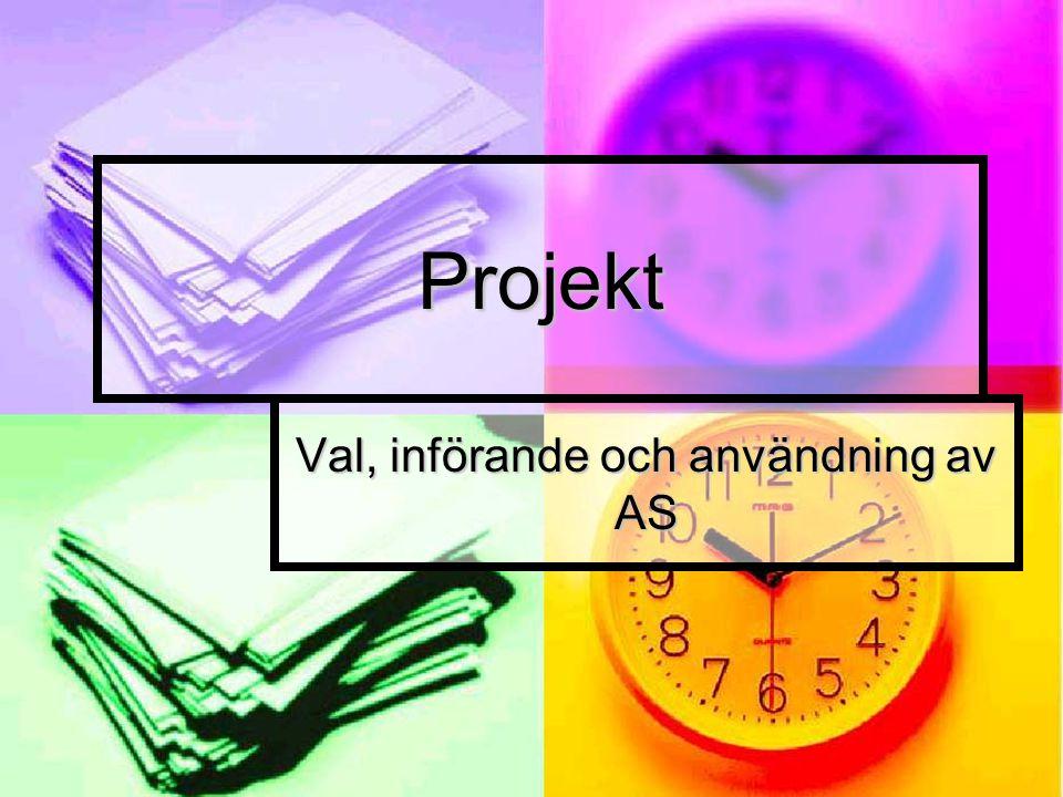 Projekt Val, införande och användning av AS