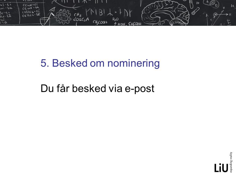 5. Besked om nominering Du får besked via e-post