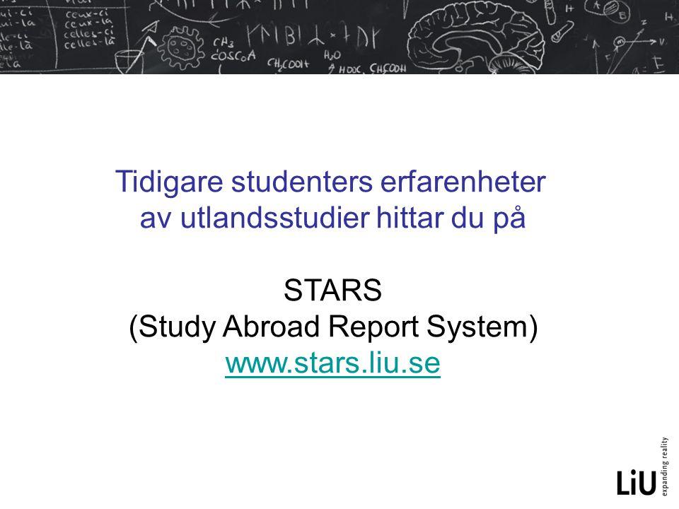 Tidigare studenters erfarenheter av utlandsstudier hittar du på STARS (Study Abroad Report System) www.stars.liu.se