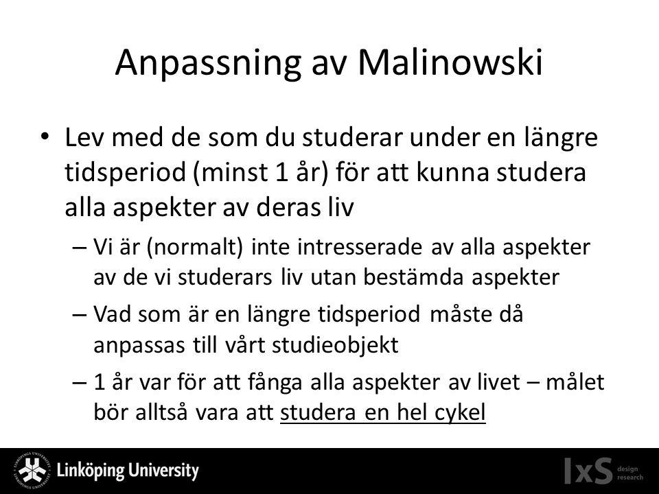 Anpassning av Malinowski Lev med de som du studerar under en längre tidsperiod (minst 1 år) för att kunna studera alla aspekter av deras liv – Vi är (