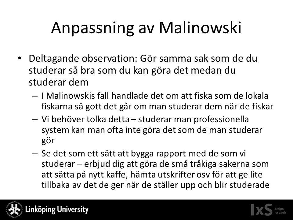 Anpassning av Malinowski Deltagande observation: Gör samma sak som de du studerar så bra som du kan göra det medan du studerar dem – I Malinowskis fal