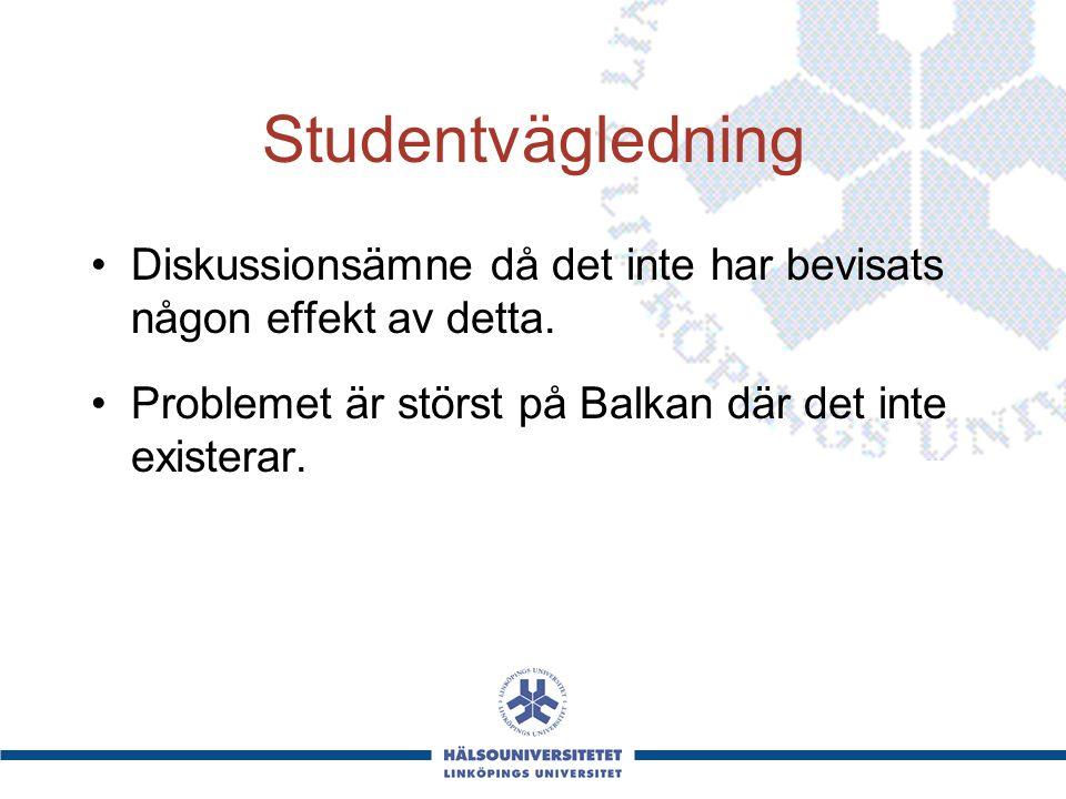 Studentvägledning Diskussionsämne då det inte har bevisats någon effekt av detta. Problemet är störst på Balkan där det inte existerar.