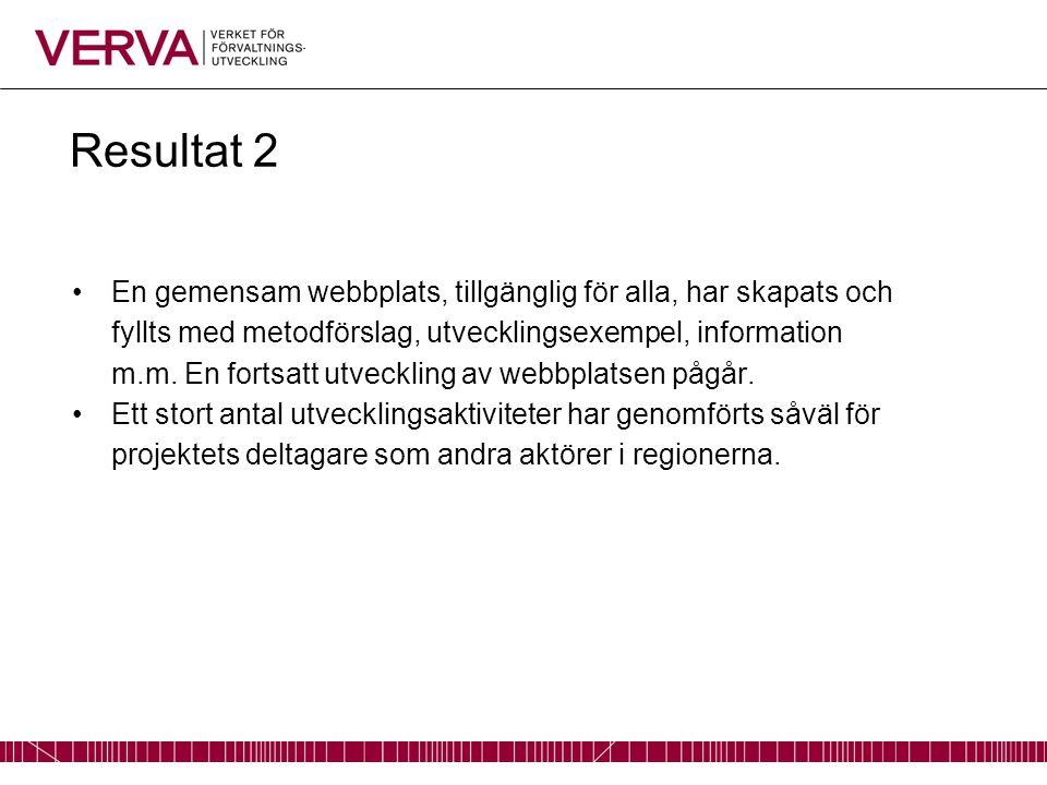 Resultat 2 En gemensam webbplats, tillgänglig för alla, har skapats och fyllts med metodförslag, utvecklingsexempel, information m.m. En fortsatt utve