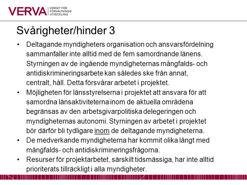Svårigheter/hinder 3 Deltagande myndigheters organisation och ansvarsfördelning sammanfaller inte alltid med de fem samordnande länens. Styrningen av