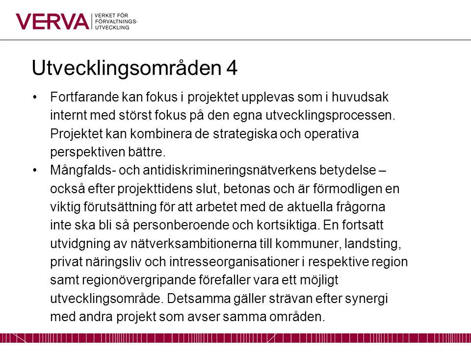 Utvecklingsområden 4 Fortfarande kan fokus i projektet upplevas som i huvudsak internt med störst fokus på den egna utvecklingsprocessen. Projektet ka