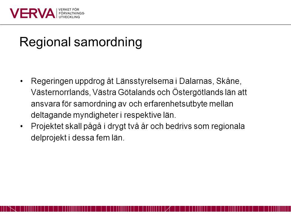 Regional samordning Regeringen uppdrog åt Länsstyrelserna i Dalarnas, Skåne, Västernorrlands, Västra Götalands och Östergötlands län att ansvara för samordning av och erfarenhetsutbyte mellan deltagande myndigheter i respektive län.