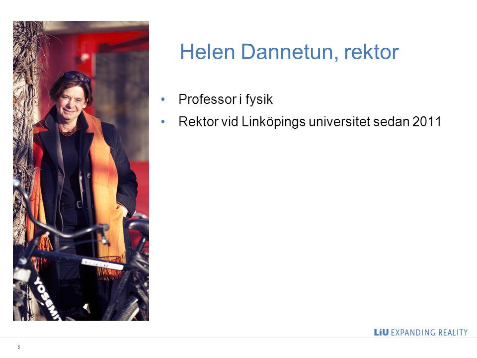 Helen Dannetun, rektor Professor i fysik Rektor vid Linköpings universitet sedan 2011 5