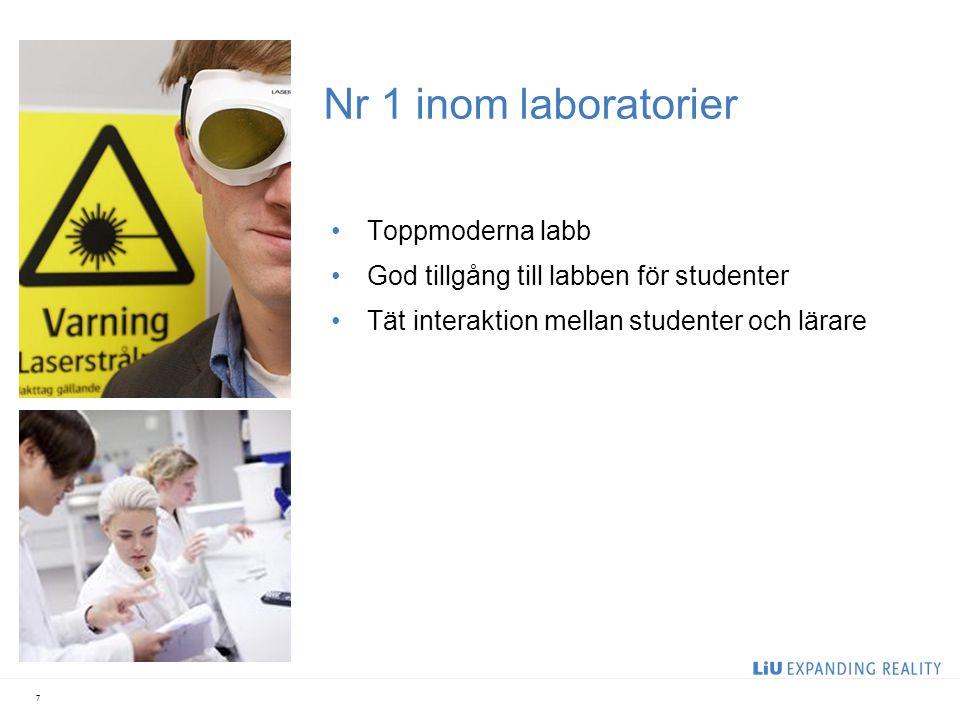 Nr 1 inom laboratorier Toppmoderna labb God tillgång till labben för studenter Tät interaktion mellan studenter och lärare 7