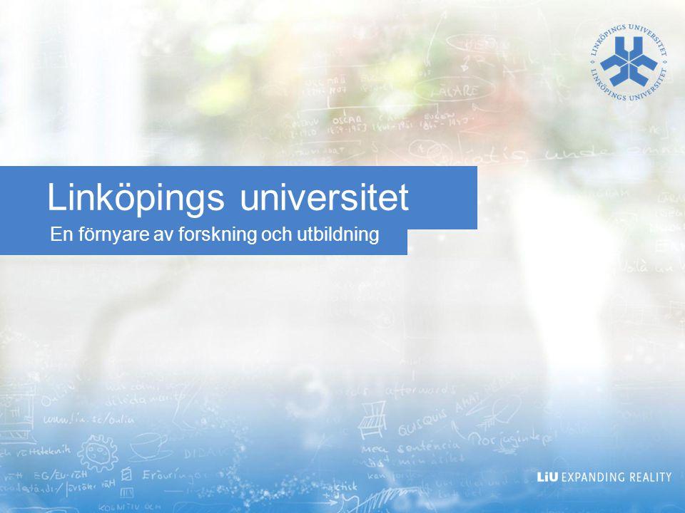 En förnyare av forskning och utbildning Linköpings universitet