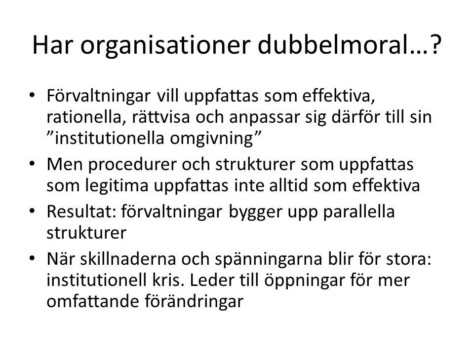 """Har organisationer dubbelmoral…? Förvaltningar vill uppfattas som effektiva, rationella, rättvisa och anpassar sig därför till sin """"institutionella om"""