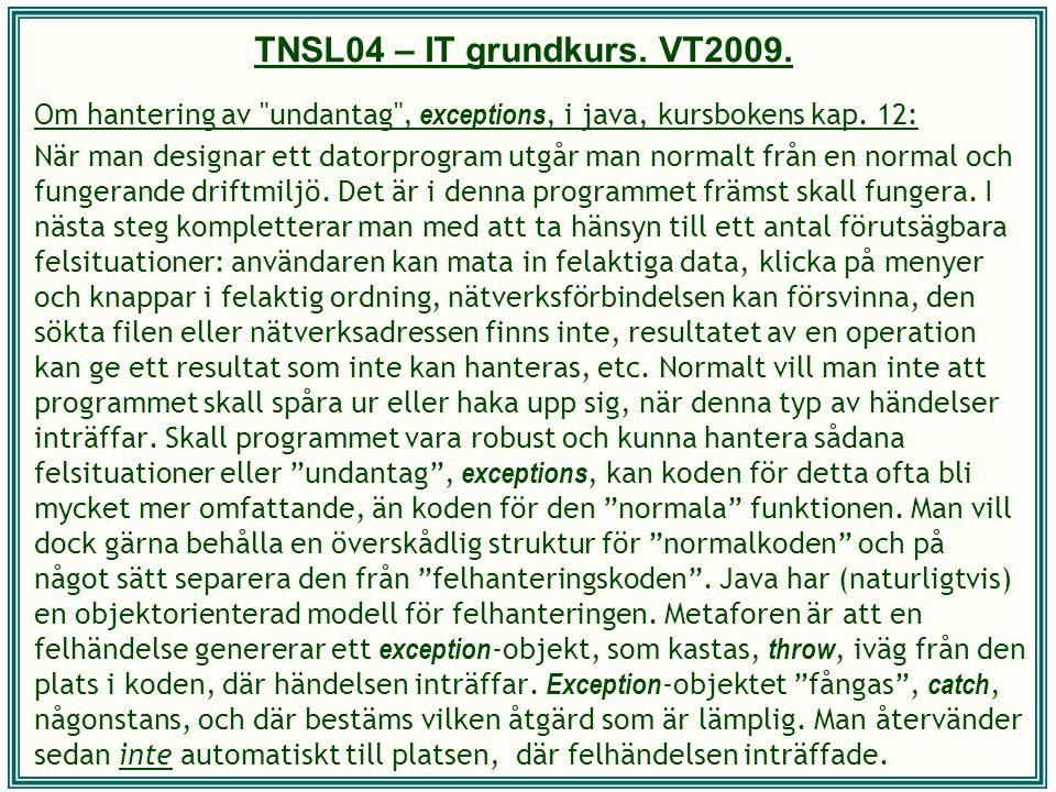 TNSL04 – IT grundkurs. VT2009. Om hantering av