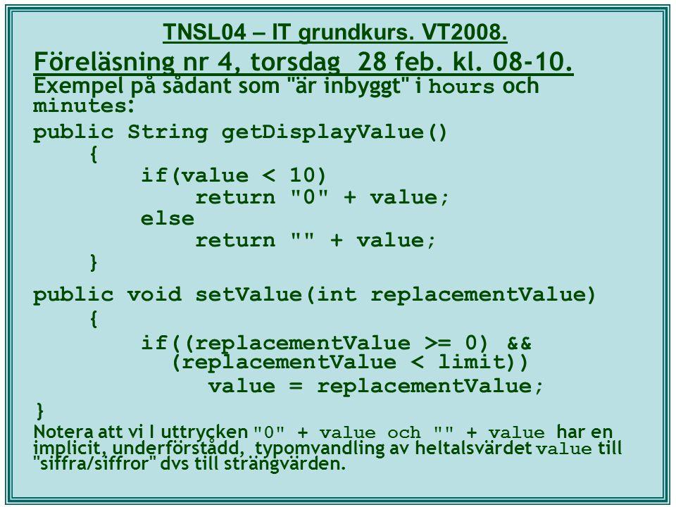 TNSL04 – IT grundkurs. VT2008. Föreläsning nr 4, torsdag 28 feb. kl. 08-10. Exempel på sådant som