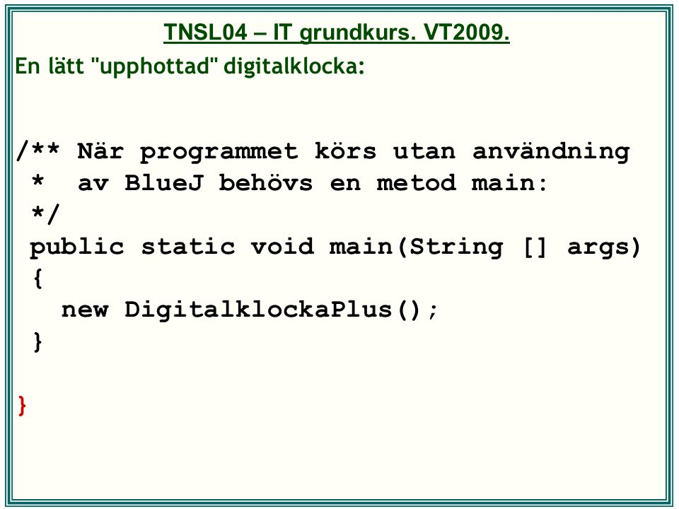 TNSL04 – IT grundkurs. VT2009. En lätt