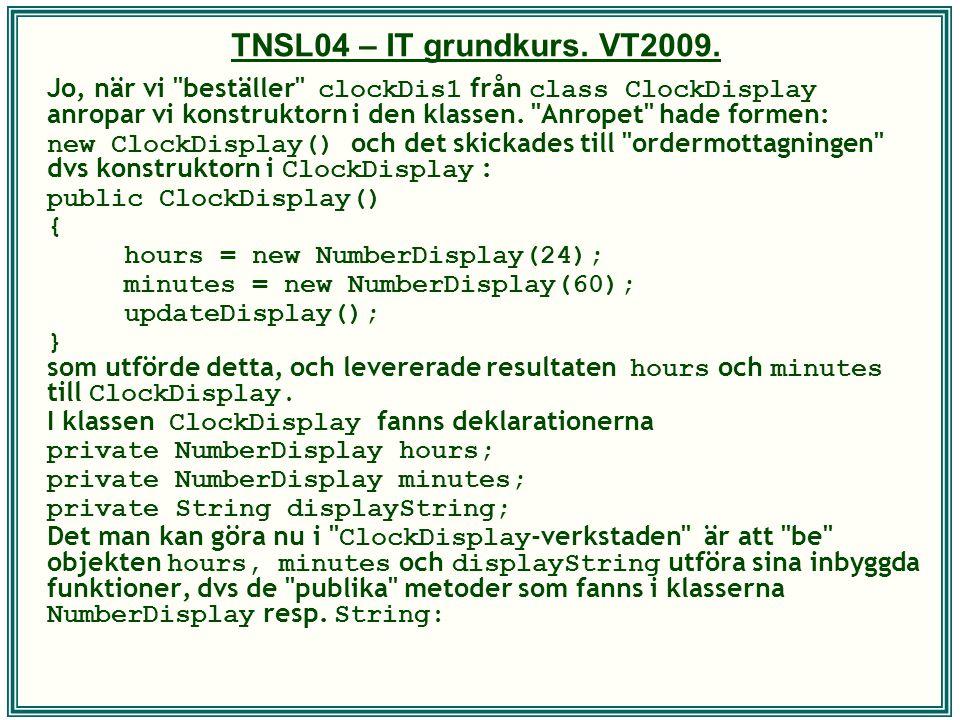 TNSL04 – IT grundkurs. VT2009. Jo, när vi