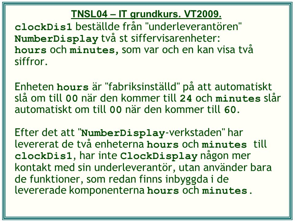 TNSL04 – IT grundkurs. VT2009.