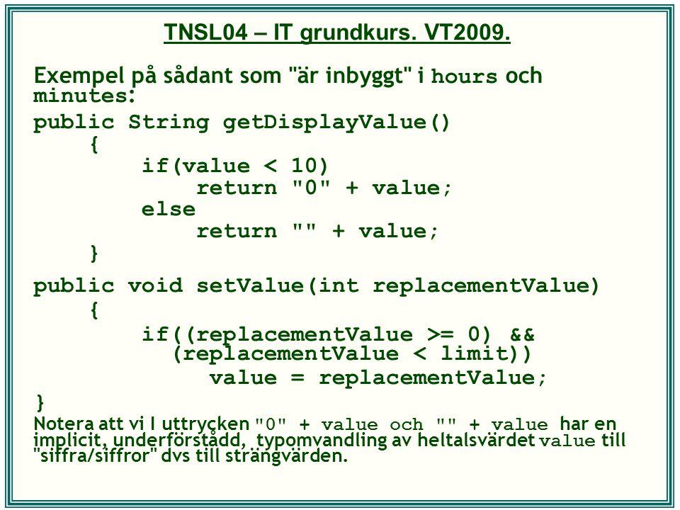 TNSL04 – IT grundkurs. VT2009. Exempel på sådant som