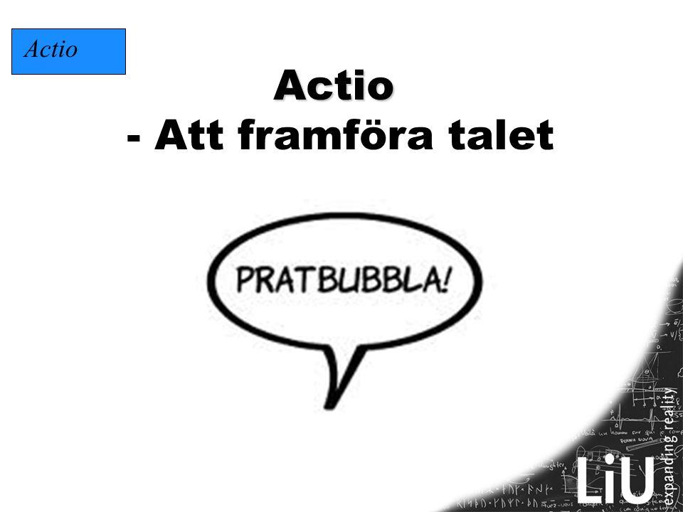Actio - Att framföra talet Actio