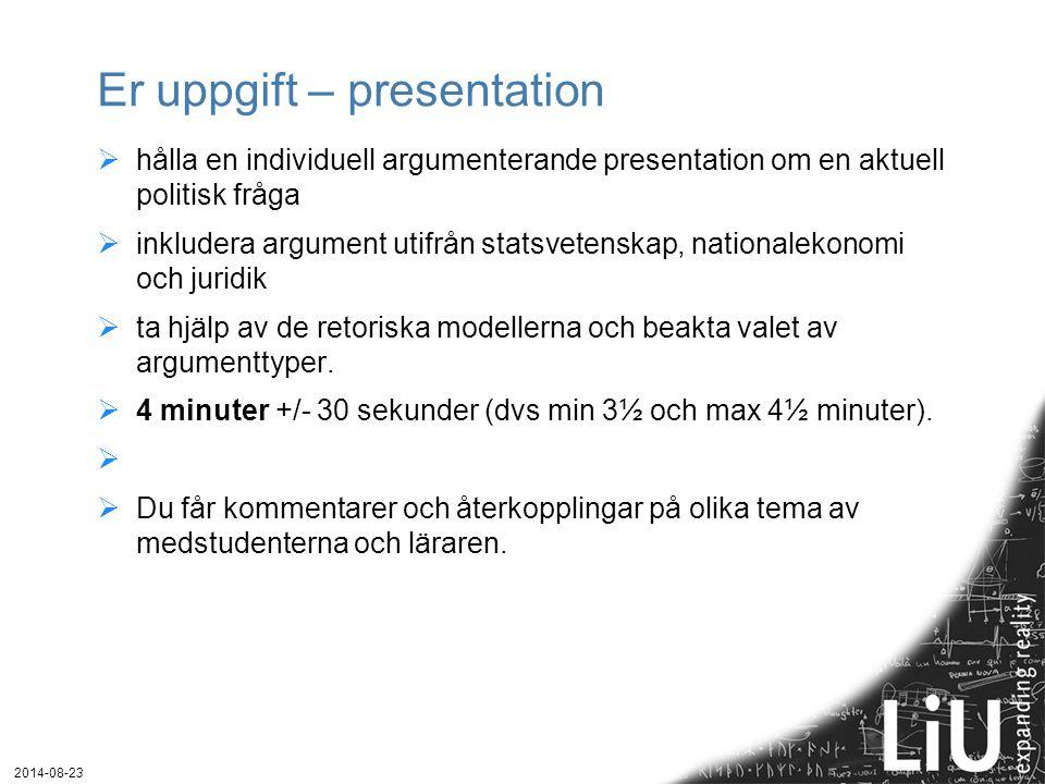 Er uppgift – presentation  hålla en individuell argumenterande presentation om en aktuell politisk fråga  inkludera argument utifrån statsvetenskap,