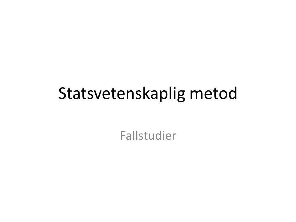 Statsvetenskaplig metod Fallstudier