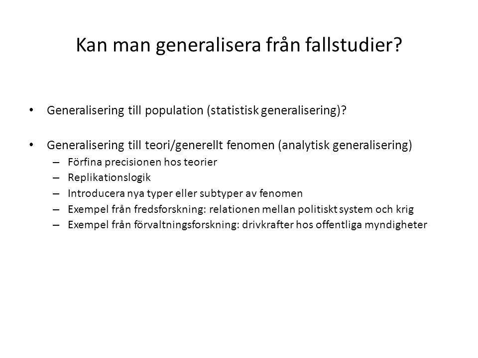 Kan man generalisera från fallstudier.Generalisering till population (statistisk generalisering).