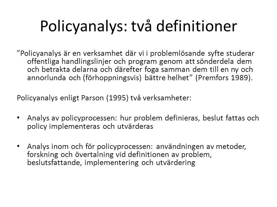Utvärderingsforskning Implementeringsforskning Forskning om beslutsfattande Institutionell policyforskning: – Jämförande studier av olika regimer (t.ex.