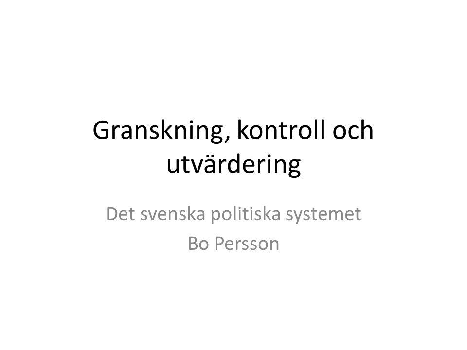 Uppläggning av föreläsning Betydelsen av granskning i en demokrati: grundläggande principer Medborgarnas insyn och möjlighet att överklaga beslut Gransknings- och kontrollorgan på statlig nivå Utvärdering